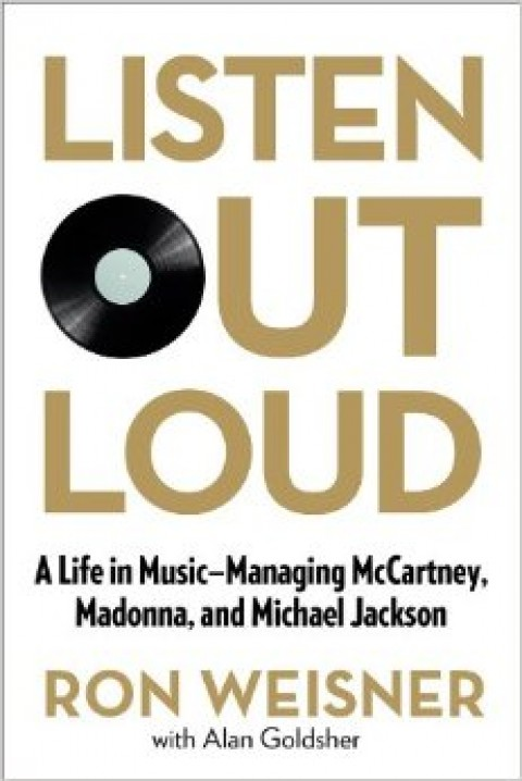 Listen Out Loud: A Life in Music – Ron Weisner… en pré-commande !!